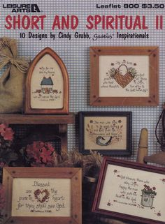 Short and Spiritual II, Leisure Arts Counted Cross Stitch Pattern Booklet 800 Religious Home Decor