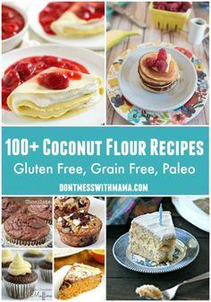 100+ Coconut Flour Recipes (Gluten Free, Grain Free, Paleo) #recipes #coconut - DontMesswithMama.com