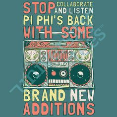 Stop, collaborate and listen | Pi Beta Phi | Made by University Tees | www.universitytees.com