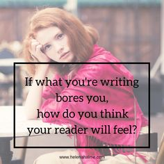 We all know to bore the reader is the most heinous crime an author can commit.