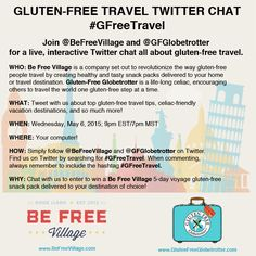 Join @BeFreeVillage and @GFGlobeTrotter for a Twitter chat about gluten free travel. Find us on Twitter May 6th 7pm MST talking about all things #GFreeTravel.