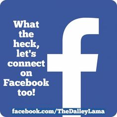 Let's connect on Facebook too. Each social media platform brings different engagement! #facebook #letsconnect #socialsharing #TheDalleyLama