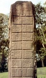 A Stellae containing the date of the beginning of the Mayan Long Count - August 11, 3114 B.C.E.