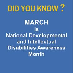March is National Developmental and Intellectual Disabilities Awareness Month. Help us celebrate the valuable contributions people living with developmental . Disability Awareness Month, Autism Awareness, Developmental Disabilities, Learning Disabilities, Developmental Psychology, Preschool Special Education, Science Education, Health Education, Physical Education