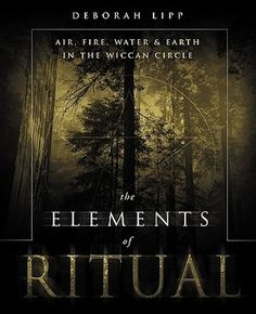 The Elements of Ritual: Air, Fire, Water & Earth in the Wiccan Circle