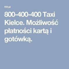 800-400-400 Taxi Kielce. Możliwość płatności kartą i gotówką.