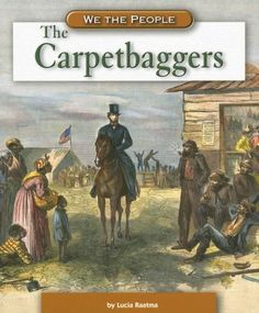 Bonus Carpet Baggers book Reconstruction During the Civil War