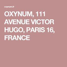 OXYNUM, 111 AVENUE VICTOR HUGO, PARIS 16, FRANCE Victor Hugo, France, Paris, Friends, Projects, Amigos, Log Projects, Montmartre Paris, Blue Prints