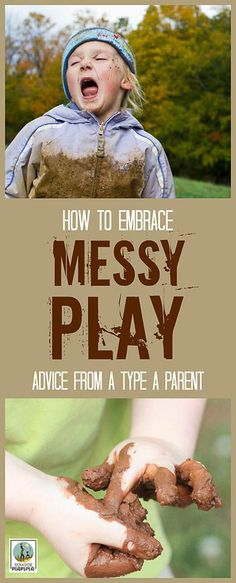 Embracing Messy Play: Advice From a Type A Parent. Messy play, or sensory play, plays an integral part for a healthy child development. These tips will help you embrace messy play and still keep your home from turning into a disaster zone! From Rain or Sh