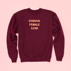 strong female lead sweatshirt