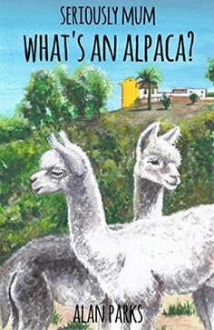 Seriously Mum, What's an Alpaca?, http://www.amazon.co.uk/dp/B00TNYC0NO/ref=cm_sw_r_pi_awdl_99uVvb1Q5SH43