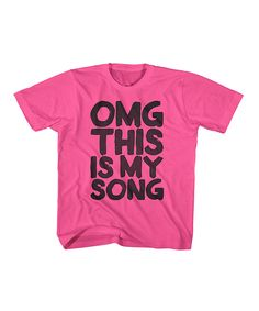 Bright Pink 'OMG This Is My Song' Tee - Toddler & Girls