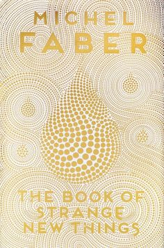 The Book of Strange New Things by Michel Faber   32 Of The Most Beautiful Book Covers Of 2014