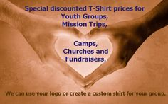 Custom T shirts for fundraisers, mission trips, campers, and churches.