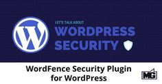 #Wordpress TECH TALK: Wordfence helps protect WordPress websites  WordPress once touted as a blogging tool, is now used for all kinds of websites. From big brand names like CNN and Huffington Post, to photographers, people that need an e-store, and more. WordPress  Company - http://www.larymdesign.com
