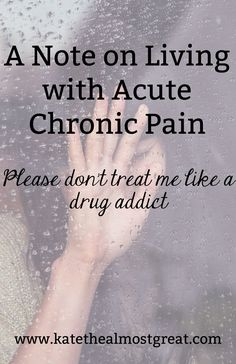 A Note on Living with Acute Chronic Pain