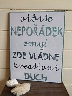 Cedule motivační Nepořádek & Kreativní duch Motto Quotes, Like Quotes, Motivational Quotes, Funny Texts, Funny Jokes, Black And White Posters, Kids And Parenting, Inspire Me, Favorite Quotes