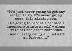 Quotes about Missing : Quotes Of The Day 22 Photos Famepace - Quotess Missing You Quotes, Quote Of The Day, Quotes To Live By, Lost Love Quotes, Sad Quotes, Inspirational Quotes, Family Quotes, Girl Quotes, Miss My Dad