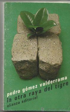 LA OTRA RAYA DEL TIGRE. PEDRO GÓMEZ VALDERRAMA. ALIANZA EDITORIAL. MADRID. 1986 - Foto 1