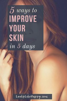 5 Ways to Improve Yo
