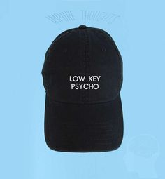 Exclusive Design, Created by IMPURE THOUGHTS Embroidered LOW KEY PSYCHO Hat UNISEX Fit and Style Lightweight, Soft & Breathable. Made of 100% Cotton WASHED Twill   ♥ ♡ CUSTOMIZE YOUR HAT ♡ ♥ Select your own choice of colors! Pick from the scroll down menu your desired hat and embroidered font color combination. ♥ ♡ FEATURES ♡ ♥ Adjustable front bill that can be shaped instantly by hand AND Adjustable strap back buckle.   _________________________________________________________  FAQ: All...