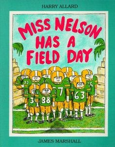 Miss Nelson is Has a Field Day by Harry Alard and James Marshall
