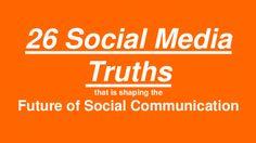 26 Social Media Marketing Truths by Simplify360 via slideshare