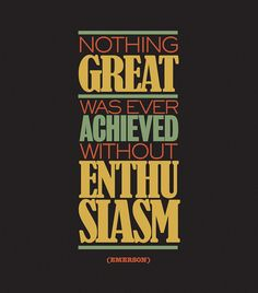"""Nothing great was ever achieved without enthusiasm."" - Ralph Waldo Emerson #Enthusiasm #Quote #Greatness"
