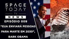 EUA Enviarão Astronautas Para Marte em 2030 Diz Obama - Space Today TV N...