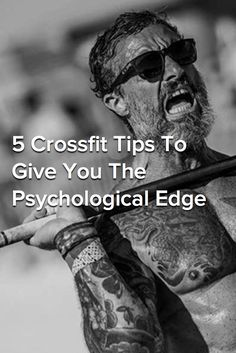 5 Crossfit Tips To Give You The Psychological Edge