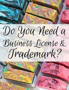 Understand the difference between obtaining a business license and a trademark, and learn which is right for your small business. #SmallBusinessDegree #soapmakingbusinessplan #soapmakingbusinessideas