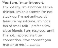 Some would disagree that I Am an introvert The Words, Mbti, Favorite Quotes, Best Quotes, Favorite Things, Introvert Quotes, True Quotes, Quotes Quotes, Deep Thoughts