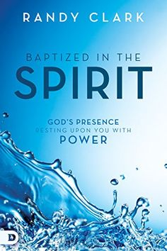 """Read """"Baptized in the Spirit God's Presence Resting Upon You With Power"""" by Randy Clark available from Rakuten Kobo. You Can Experience the Baptism of the Holy Spirit. """"Are you filled with the Holy Spirit?"""" Sadly, there has b. Praying The Psalms, Destiny Images, Church Signs, Youth Ministry, Holy Spirit, Bible Verses, Prayers, How Are You Feeling, God"""