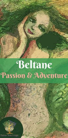 Beltane: A Celebration of Passion & Adventure Celtic Druids, Wicca Witchcraft, Green Witchcraft, Pagan Festivals, Nature Spirits, Spiritual Development, Sabbats, Beltane, New Age