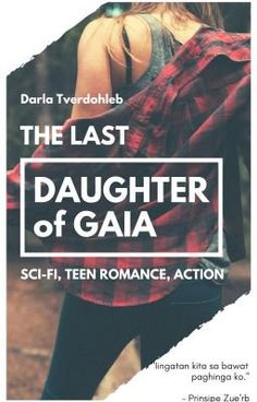 The Last Daughter of Gaia - Chapter 2 Teen Romance, Gaia, Human Body, Science Fiction, Sci Fi, Daughter, Books, Movie Posters, The World