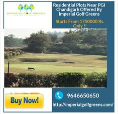 Imperial golf greens newly launched ready to move in residential Plots near PGI Chandigarh located in prime location surrounding beautiful hills.Imperial Golf Greens offers modern amenities at Affordable prices starts from 1750000 Rs. Only !!.Find complete details about Residential plots near PGI Chandigarh and Naya Gaon ,features, prices & facilities at http://imperialgolfgreens.com/.