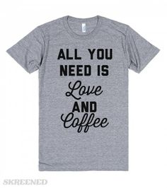 All you need is love.... and coffee. Actually, just give me some coffee. The love can wait. Printed on American Apparel Unisex Athletic Tee #love #coffee #thebeatles