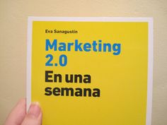 """Marketing 2.0 en una semana"" (ed. Gestión 2000, 2010). Marketing, Books, Libros, Management, Book, Book Illustrations, Libri"