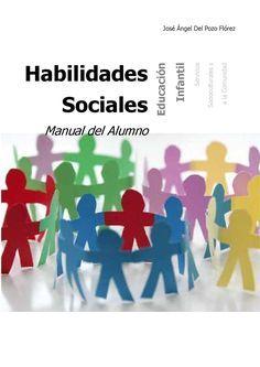 """Habilidades Sociales. Manual de Alumno Este módulo profesional contiene la formación necesaria para que el alumno adquiera las habilidades sociales necesarias para interactuar adecuadamente en sus relaciones profesionales con otras personas, adaptando su comportamiento a las características de las mismas y de la situación. Este manual se basa en la metodología del """"Aprendizaje Experiencial"""". La experiencia es la base y el estímulo para el aprendizaje. Todo aprendizaje se basa en lo que se… Learning Spanish, Early Learning, Social Work, Social Skills, Positive Psychology, Human Mind, Teacher Tools, Cbt, Preschool Activities"""