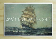 """Love!!! """"Don't Give up the Ship"""" print by Blacklist $99 AUS"""