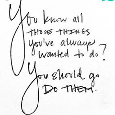 That's Right!!! Go do them!!!!! No excuses!!! Have a blessed day!!!