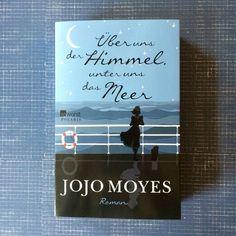 """""""Über uns der Himmel, unter uns das Meer"""" von Jojo Moyes"""