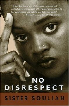 """""""No Disrespect by Sista Souljah Rapper, activist, and hip-hop rebel, Sister Souljah possesses the most passionate and articulate voice to emerge from the projects. I Love Books, Good Books, Books To Read, Black History Books, Black Books, African American Literature, Roman, Black Authors, Reading Rainbow"""