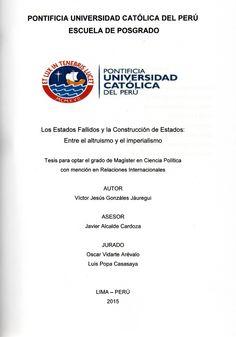 Los Estados fallidos y la construcción de Estados: entre el altruismo y el imperialismo/ Víctor Jesús Gonzáles Jáuregui. (2015) / JC 328.5 G69