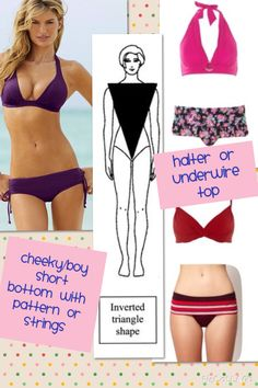 Inverted triangle or A  body shape bikinis                                                                                                                                                                                 More