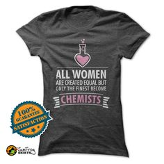 """Limited """"Finest Women Become Chemists"""""""