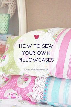 How to sew a pillowcase. A DIY tutorial for a beautiful handmade design.