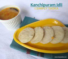 Kanchipuram Idli ~ Simply TADKA
