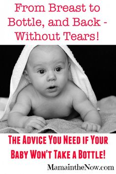 From Breast to Bottle, and back - Without tears! All the advice and tricks you need if your baby refuses the bottle. # 7 and 11 worked like a charm with our youngest baby! This list might save your sanity if you are returning to work!