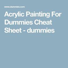 Acrylic Painting For Dummies Cheat Sheet - dummies